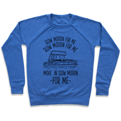 Slow Motion For Me Pontoon Boat Pullover