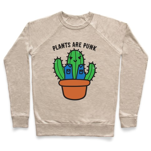 Plants Are Punk Pullover