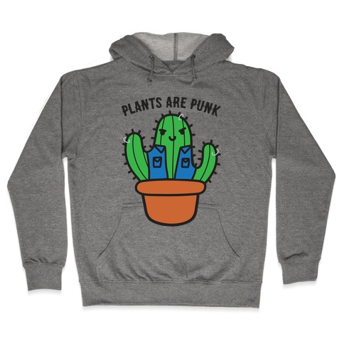 Plants Are Punk Hooded Sweatshirt
