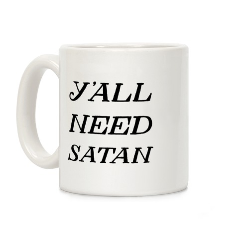 Y'all Need Satan Coffee Mug