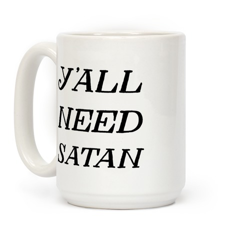 Y'all Need Satan Coffee Mug