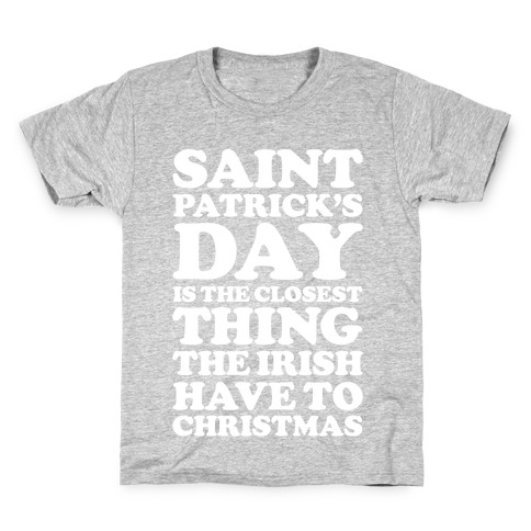Saint Patrick's Day is the Closest Kids T-Shirt