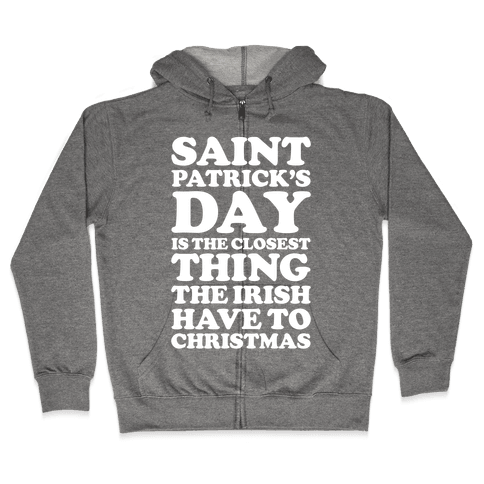 Saint Patrick's Day is the Closest Zip Hoodie