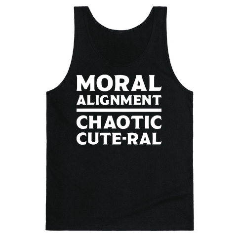Moral Alignment Chaotic Cute-ral Tank Top