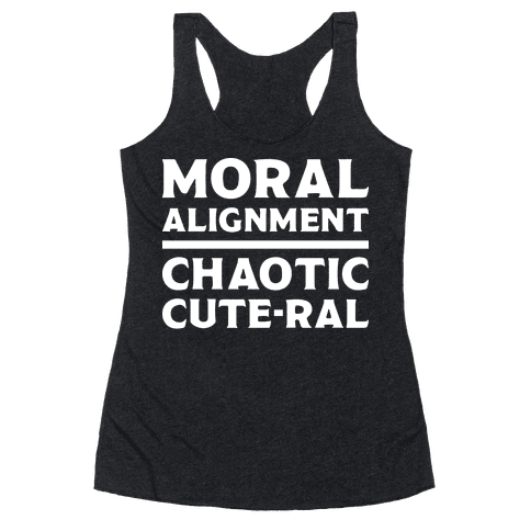 Moral Alignment Chaotic Cute-ral Racerback Tank Top