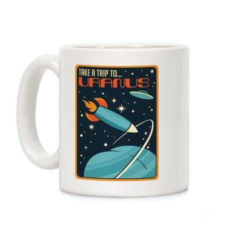 Take A Trip To Uranus Parody Coffee Mug