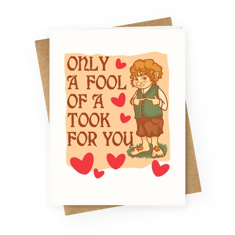 Only A Fool Of A Took For You Greeting Card