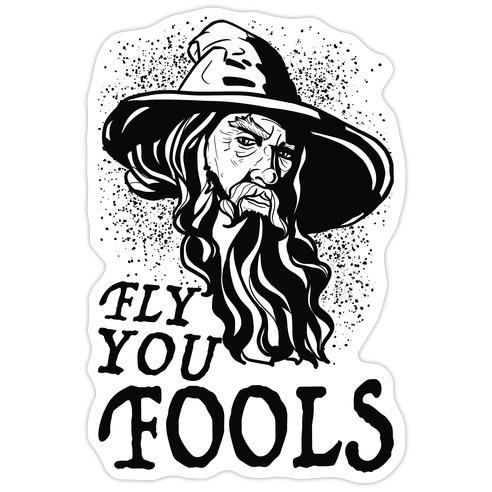 """""""Fly you Fools"""" Gandalf Die Cut Sticker"""