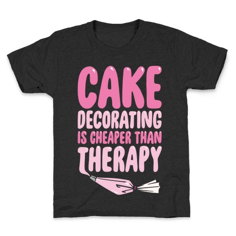 Cake Decorating Is Cheaper Than Therapy White Print Kids T-Shirt