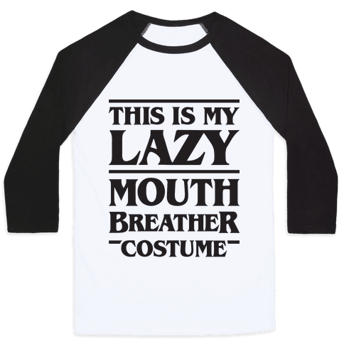 This Is My Lazy Mouth Breather Costume Baseball Tee