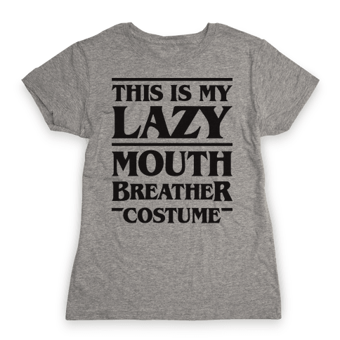 This Is My Lazy Mouth Breather Costume Womens T-Shirt
