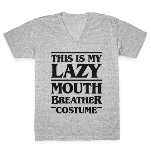 This Is My Lazy Mouth Breather Costume V-Neck Tee Shirt