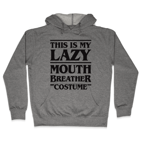 This Is My Lazy Mouth Breather Costume Hooded Sweatshirt