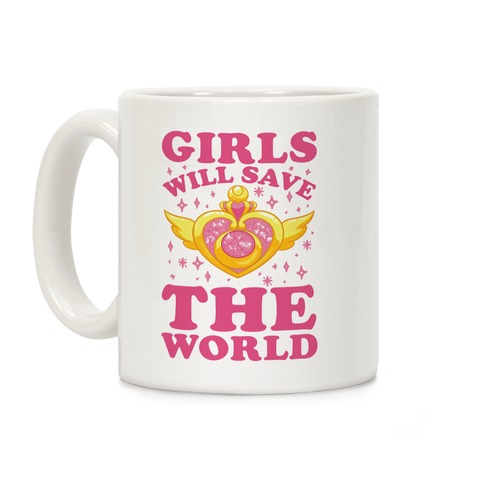 Girls Will Save The World Coffee Mug