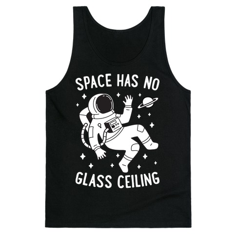Space Has No Glass Ceiling Tank Top