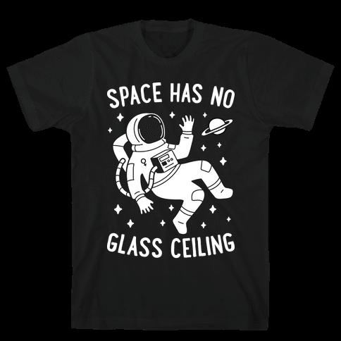 Space Has No Glass Ceiling Mens/Unisex T-Shirt