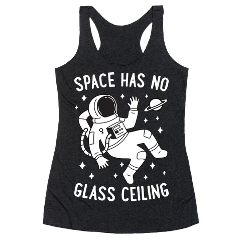 Space Has No Glass Ceiling Racerback Tank Top