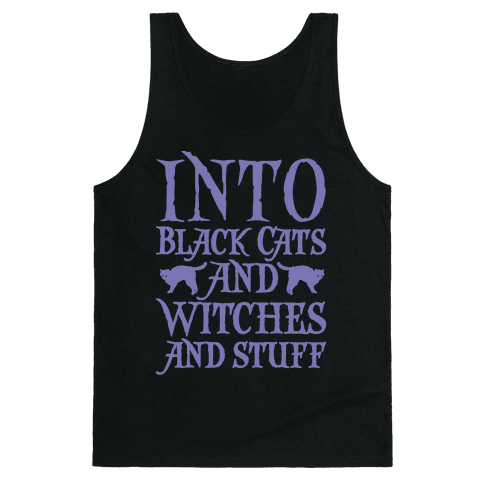 Into Black Cats and Witches and Stuff Parody White Print Tank Top