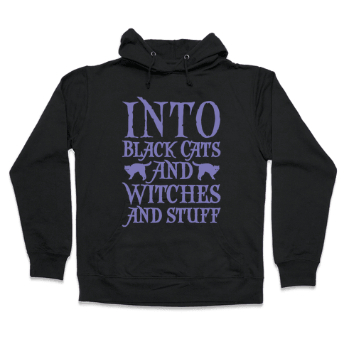Into Black Cats and Witches and Stuff Parody White Print Hooded Sweatshirt