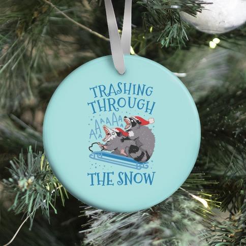 Trashing Through The Snow Ornament