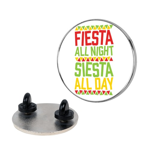 Fiesta All Night Siesta All Day Pin