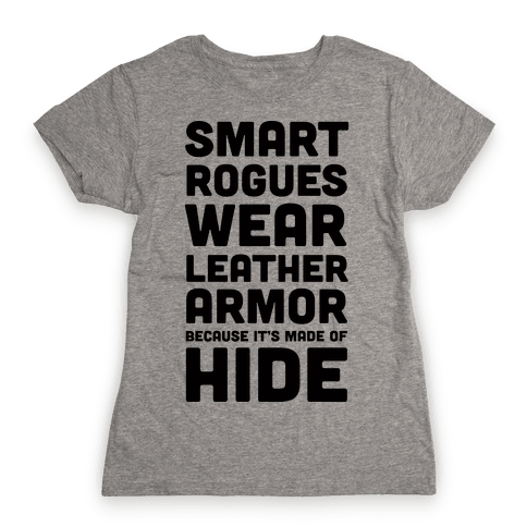 Smart Rogues Wear Leather Armor Womens T-Shirt
