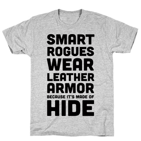 Smart Rogues Wear Leather Armor T-Shirt