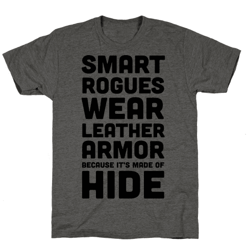 Smart Rogues Wear Leather Armor Mens T-Shirt
