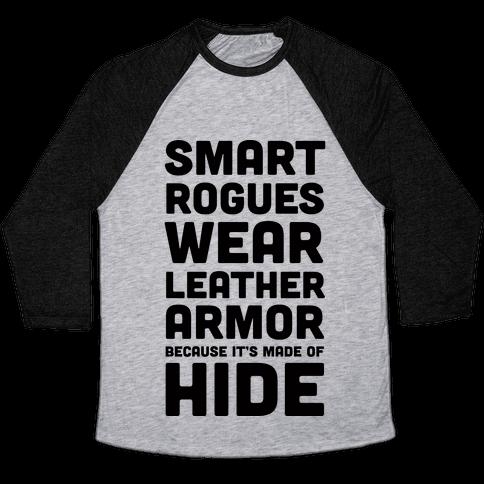 Smart Rogues Wear Leather Armor Baseball Tee