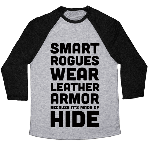 Smart Rogues Wear Leather Armor Baseball Tee