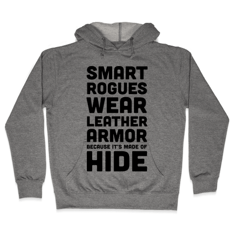 Smart Rogues Wear Leather Armor Hooded Sweatshirt