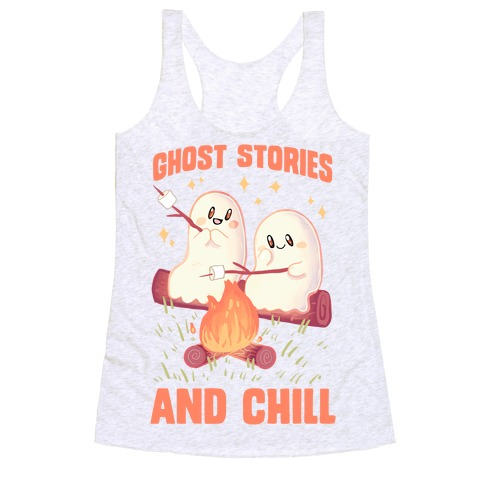 Ghost Stories And Chill Racerback Tank Top