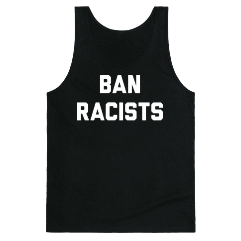 Ban Racists Tank Top