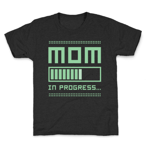 Mom in Progress Kids T-Shirt