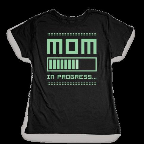 Mom in Progress Womens T-Shirt