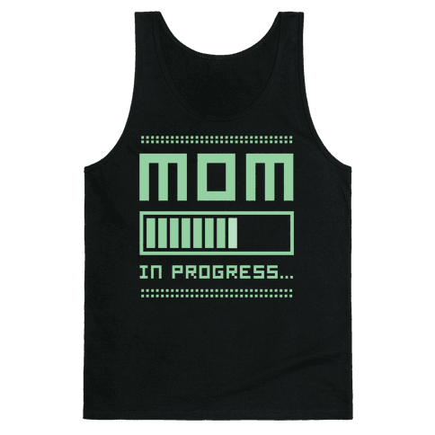 Mom in Progress Tank Top