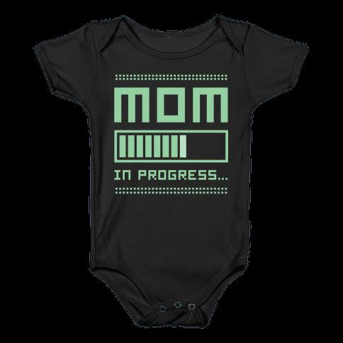 Mom in Progress Baby Onesy