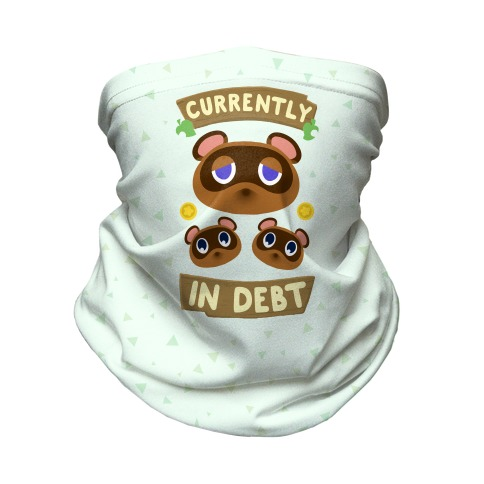 Currently In Debt Neck Gaiter