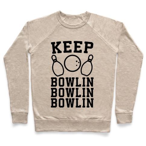 Keep Bowlin, Bowlin, Bowlin Pullover