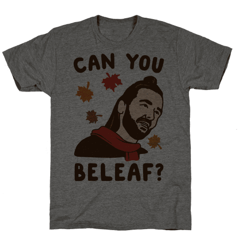 Can You Beleaf Can You Believe Fall Parody  Mens T-Shirt