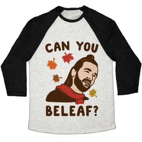 Can You Beleaf Can You Believe Fall Parody  Baseball Tee