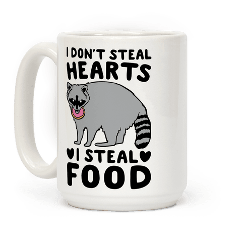 I Don't Steal Hearts I Steal Food Coffee Mug