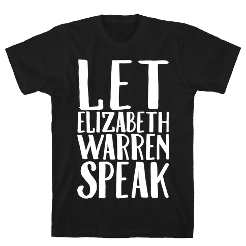 Let Elizabeth Warren Speak White Print  Mens T-Shirt
