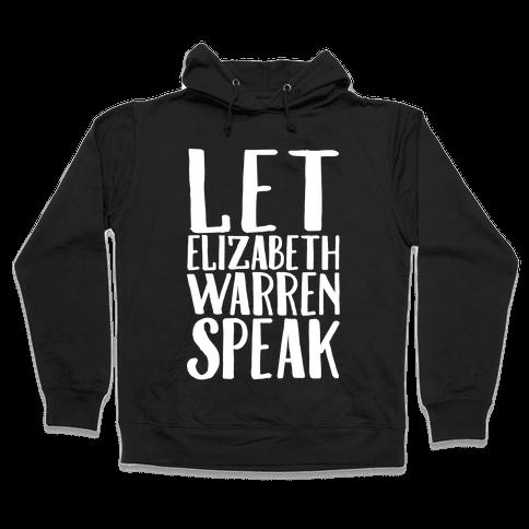 Let Elizabeth Warren Speak White Print  Hooded Sweatshirt
