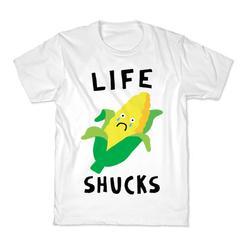 Life Shucks Kids T-Shirt