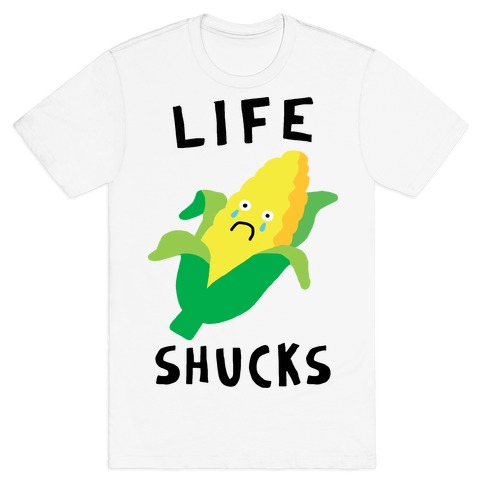 Life Shucks Mens T-Shirt