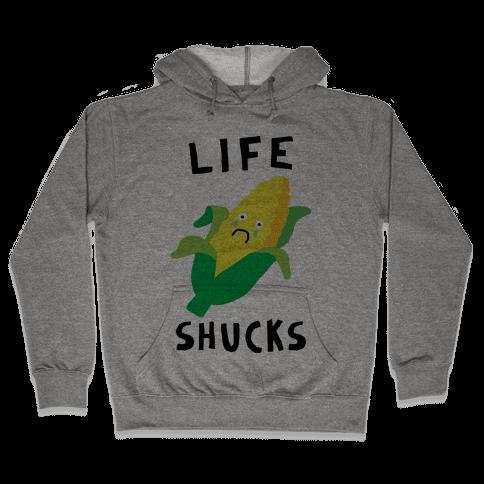 Life Shucks Hooded Sweatshirt