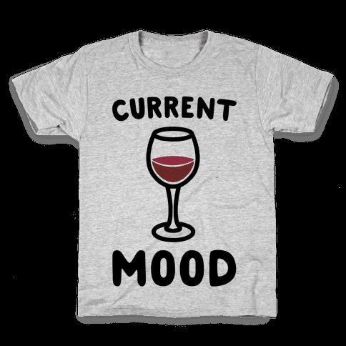 Current Mood Wine Kids T-Shirt