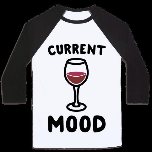 Current Mood Wine Baseball Tee