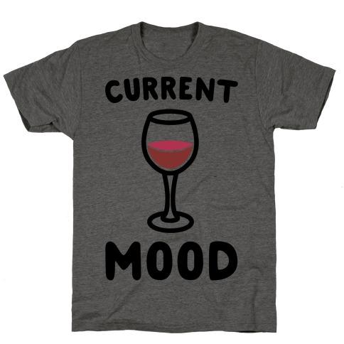 Current Mood Wine T-Shirt